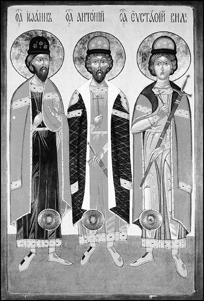 Святые мученики Антоний, Иоанн и Евстафий Виленские